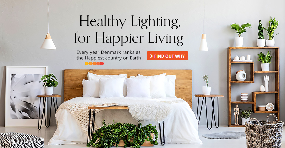 Healthy Lighting, for Happier Living. Every year Denmark ranks as the Happiest country on Earth. Find out why